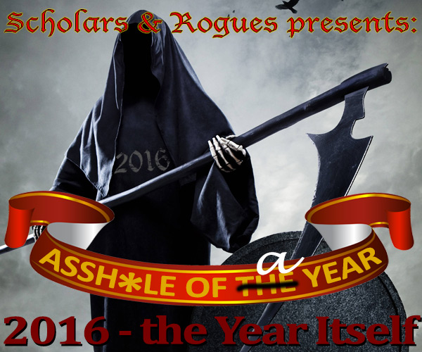 The 2016 Asshole of the Year is … 2016 itself